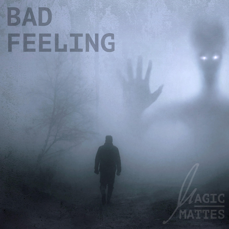 """Cover für den Titel """"Bad Feeling"""" von Magic Mattes"""