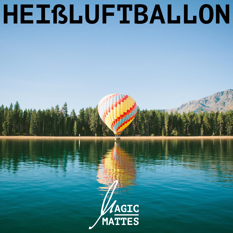 "Cover zum Song ""Heissluftballon"" von Magic Mattes"