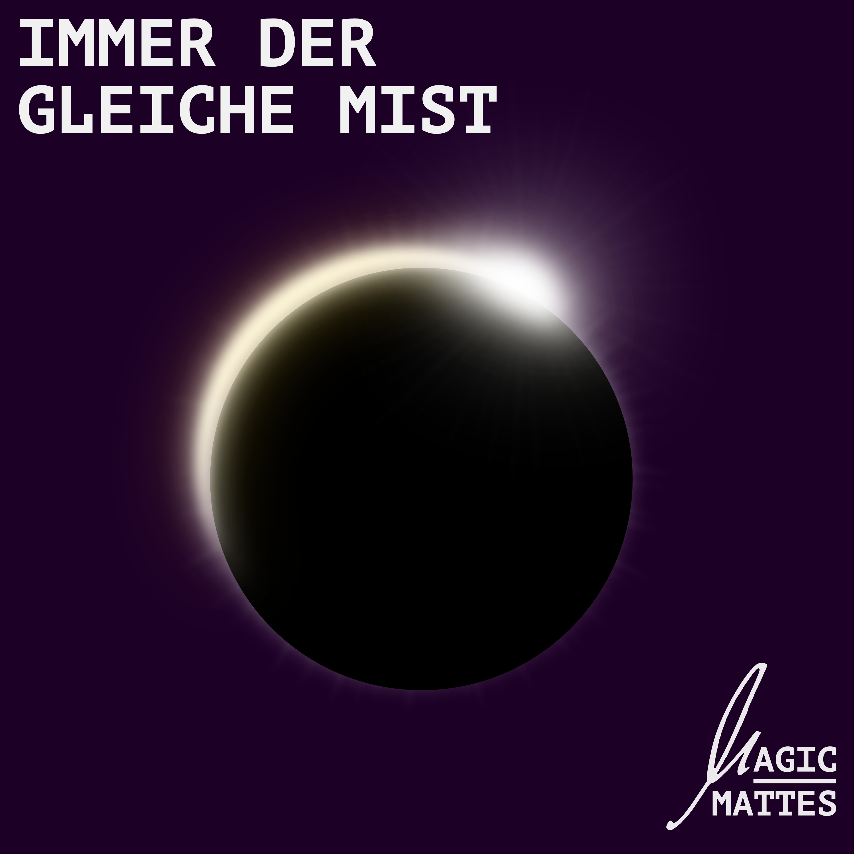 """Cover der Single """"Immer der gleiche Mist"""" von Magic Mattes"""