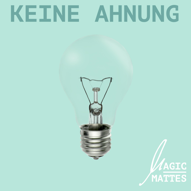 """Cover der Single """"Keine Ahnung"""" von Magic Mattes."""